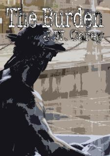 The Cover for J.W. Carey's The Burden novella